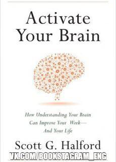 Activate Your Brain – How Understanding Your Brain