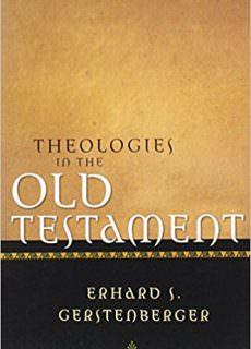 "Erhard S. Gerstenberger, ""Theologies in the Old Testament"""