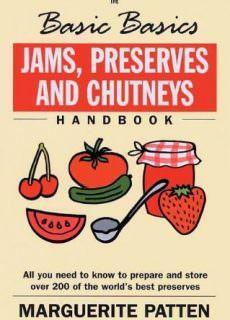 "Marguerite Patten, ""Jams, Preserves and Chutneys Handbook (Basic Basics)"""