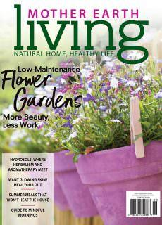 Mother Earth Living – July-August 2018