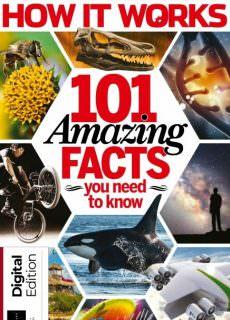 How It Works: Book of 101 Amazing Facts You Need to Know, 8th Edition 2018