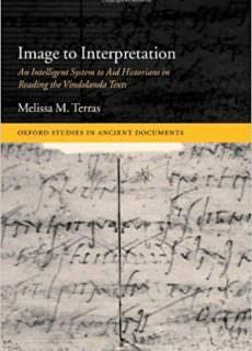 Image to Interpretation An Intelligent System to Aid Historians in Reading the Vindolanda Texts