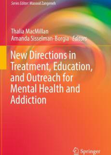 New Directions in Treatment, Education, and Outreach for Mental Health and Addiction