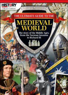 The Ultimate Guide to the Medieval World from History Revealed Magazine